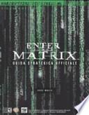ENTER THE MATRIX. Guida strategica ufficiale
