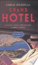 Grand Hotel: Il mondo visto da 35 camere d'albergo