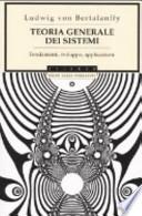 Teoria generale dei sistemi. Fondamenti, sviluppi, applicazioni