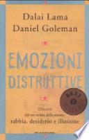 Emozioni distruttive. Liberarsi dai tre veleni della mente: rabbia, desiderio e illusione