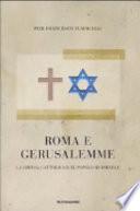 Roma e Gerusalemme la Chiesa cattolica e il popolo d'Israele