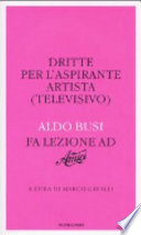 Dritte per l'aspirante artista (televisivo). Aldo Busi fa lezione ad «Amici»