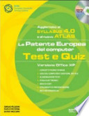 La patente europea del computer. Test e quiz. Versione Office XP. Con CD-ROM