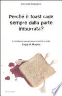 Perché il toast cade sempre dalla parte imburrata? La brillante spiegazione scientifica delle Leggi di Murphy