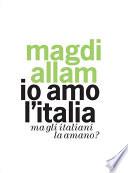 Io amo l'Italia ma gli italiani la amano?