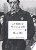 Shaw 150. Storie di fabbrica e dintorni