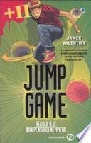 Regola n. 2: non pensarci nemmeno. Jump game