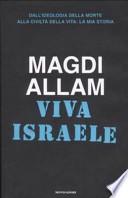 Viva Israele dall'ideologia della morte alla civiltà della vita : la mia storia