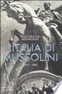 L'ITALIA DI MUSSOLINI  1915-1945