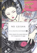 No geisha. Otto modi di essere donna nel Giappone di oggi