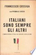 Italiani sono sempre gli altri controstoria d'Italia da Cavour a Berlusconi
