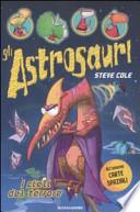I cieli del terrore. Gli astrosauri: 5 [Copertina Flessibile] Steve Cole (Autore), W. Fox (Illustratore), D. Mulazzi (Traduttore)