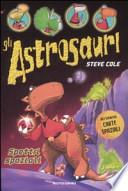 Spettri spaziali. Gli astrosauri: 6  Steve Cole (Autore), W. Fox (Illustratore), D. Mulazzi (Traduttore)