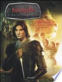 Il principe Caspian. Le cronache di Narnia. La storia con le immagini del film
