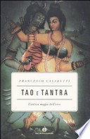 Tao e tantra. L'antica magia dell'eros