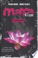 Maya Fox la predestinata