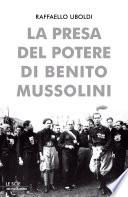La presa del potere di Benito Mussolini