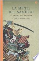 La mente del samurai. Il codice del Bushido