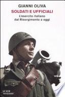 Soldati e Ufficiali L' esercito Italiano dal Risorgimento a Oggi