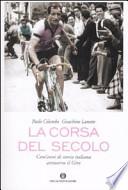 La corsa del secolo cent'anni di storia italiana attraverso il Giro