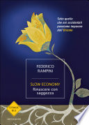 Slow economy rinascere con saggezza