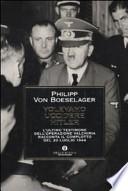 Volevamo uccidere Hitler. L'ultimo testimone dell'operazione Valchiria racconta il complotto del 20 luglio 1944
