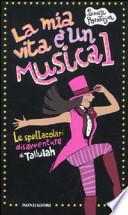 la mia vita è un musical le spettacolari avventure di Tallulah