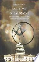 La chiave di Salomone. I simboli della massoneria e i segreti di Washington