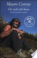 GLI OCCHI DEL BOSCO Storie di animali e uomini - CANI, CAMOSCI, CUCULI (E UN CORVO) STORIE DEL BOSCO ANTICO