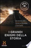 I GRANDI ENIGMI DELLA STORIA