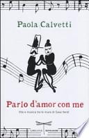 Parlo d'amor con me - Vita e musica tra le mura di Casa Verdi