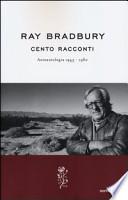 Cento racconti. Autoantologia 1943-1980