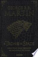 Il trono di spade. Libro primo delle Cronache del ghiaccio e del fuoco. Ediz. speciale