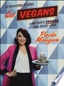 Las Vegans. Le mie ricette vegane, sane, golose e rock