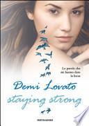 STAYING STRONG, LE PAROLE CHE MI HANNO DATO LA FORZA