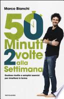 50 minuti 2 volte alla settimana. Gustose ricette e semplici esercizi per rimettersi in forma