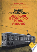 Arrigoni e l'omicidio di via Vitruvio Milano 1953