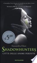 ShadowHunters - Città delle anime perdute
