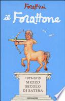 Il Forattone 1973-2015 : mezzo secolo di satira