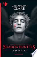 Città di vetro. Shadowhunters