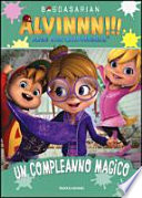 Un compleanno magico. Alvinnn!!! and the Chipmunks