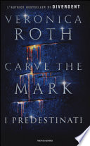 Carve The Mark-I Predestinati