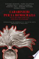 Carabinieri per la democrazia. Storie dei caduti dell'Arma nella lotta al terrorismo