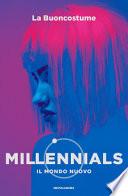 Millennials. Il mondo nuovo