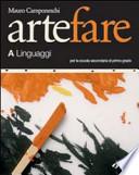 Arte fare. Volume A: Linguaggi-Storia. Modulo B1-Laboratorio-Portfolio