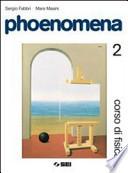 Phoenomena. Corso di fisica vol. 2