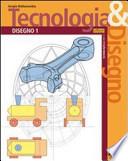 Tecnologia & Disegno (Disegno 1 + Schede di Disegno 1)