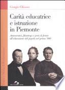 Carità educatrice e istruzione in Piemonte aristocratici, filantropi e preti di fronte all'educazione del popolo nel primo '800