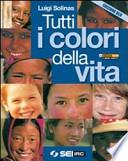 Tutti i colori della vita. Con fascicolo Ciotti: non lasciamoci rubare il futuro. Ediz. blu. Per le Scuole superiori.