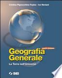 Geografia generale. La terra nell'universo. Con fascicolo per la terza prova dell'esame di Stato-Letture di georgrafia generale. Con espansione online. Per le Scuole